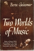 Two Worlds of Music      (Berta Geissmar)