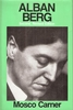 Alban Berg, The Man and the Work  (Carner) ( 0-8419-0841-9)