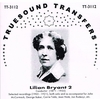 Lilian Bryant, Vol. II  (as Conductor)  (Jan Rudenyi,  Berl-Resky, McCormack, Coates, Hyde)     (Truesound Transfers 3112)