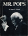 Mr. Pops  (Arthur Fiedler)   (James R. Holland)   ( 0-8271-7232-X )
