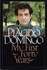 My First Forty Years     (Placido Domingo)      (0-394-52329-6)