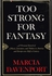 Too Strong for Fantasy   [Alma Gluck]      (Marcia Davenport)