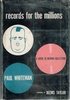 Records for the Millions   (PAUL  WHITEMAN)