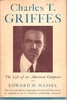 Charles T. Griffes     (Edward Maisel)     0-394-54081-6