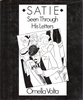 Satie, Seen Through his Letters    (Volta)    (0-7145-2811-0)