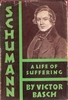 Schumann, A Life of Suffering     (Victor Basch)