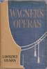 Wagner's Operas     (Lawrence Gilman)