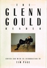 The Glenn Gould Reader    (Tim Page)    (0-394-54067-0)
