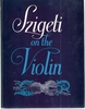Szigeti on the Violin      (Joseph Szigeti)