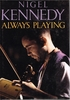 Always Playing     (Nigel Kennedy)       (0-297-81209-2 )