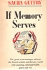 If Memory Serves  -  Memoirs   (Sacha Guitry)
