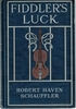 Fiddler's Luck     (Robert Haven Schauffler)
