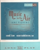 Music in the Air    (Jane Pickens)    (RCA LK 1025)      Original 1951 LP