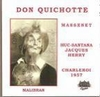 Don Quichotte  (Massenet)  (Andre Huc-Santana, Edith Jacques, Perre Herry)  (2-Malibran 709)