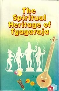 The Spiritual Heritage of Tyagaraja