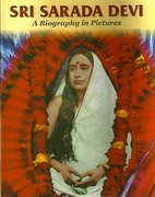 Sri Sarada Devi, A Biography in Pictures
