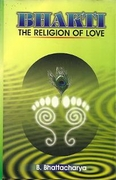 Bhakti The Religion Of Love