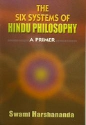 The Six Systems Of Hindu Philosophy A Primer