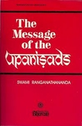 The Message of the Upanisads