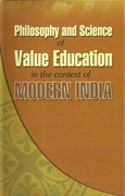 Philosophy and Science of Value Education in the Context of Modern India