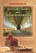 A Pilgrimage To Kanyakumari and Rameshwaram