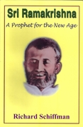 Sri Ramakrishna: A Prophet for the New Age