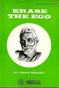 Erase The Ego: Sri Ramana Maharshi