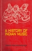 A History Of Indian Music (Volume 1, Ancient Period)