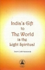 India's Gift To The World Is The Light Spiritual