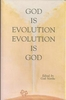 God Is Evolution Evolution Is God