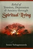 Relief of Tension, Depression & Anxiety Through Spiritual Living