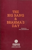 The Big Bang & Brahma's Day