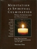 Meditation As Spiritual Culmination (2 Volumes)