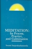 Meditation: Its Process, Practice, and Culmination