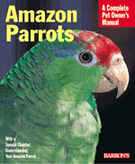 Amazon Parrots, Complete Owners Manual