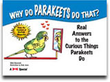 Why Do Parakeets DoThat