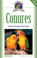 Complete Care Made Easy: Conures