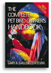 The Complete Pet Bird Owners Handbook by Dr. Gary A. Gallerstein