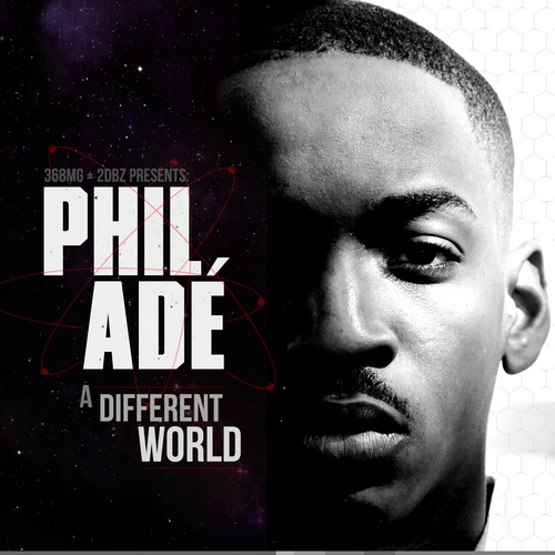 "New Mixtape: Phil Ade ""A Different World"""