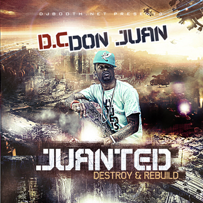 "New Mixtape - DC DON JUAN ""Juanted"""