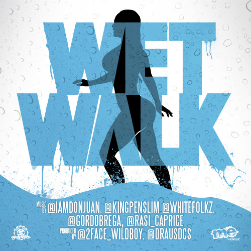 "New Music: ""Wet Walk"" Dan Wilder ft. Gordo Brega, Kingpen Slim, Whitefolkz, DC Don Juan, Rasi Caprice"