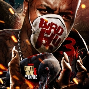 "Gucci Mane ""Bird Flu 3"""