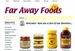 Far Away Foods