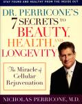 Dr. Perricone's 7 Secrets To Beauty Health And Longevity