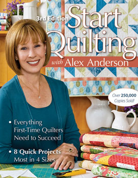 Start Quilting 3rd Edition by Alex Anderson