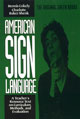 American Sign Language: A Teacher's Resource Text on Curriculum, Methods, and Evaluation - Text