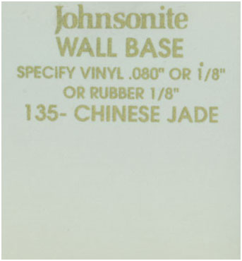 JOHNSONITE WALL BASE COLOR: 135 CHINESE JADE