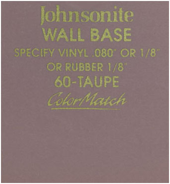 JOHNSONITE WALL BASE COLOR: TAUPE