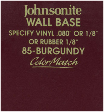 JOHNSONITE WALL BASE COLOR: BURGUNDY