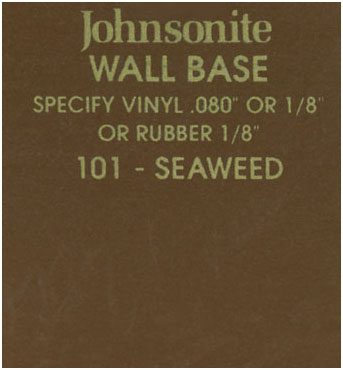JOHNSONITE WALL BASE COLOR: SEAWEED
